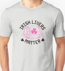 Irish Livers Matter St. Patrick's Day shirts Paddy's Day Beer Lover Beer Drinker Liver Lover Patty's shirts Unisex T-Shirt