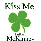 Kiss Me I'm From McKinney Texas by texashandmade