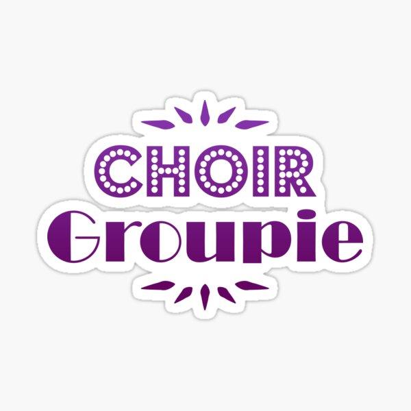 Choir Groupie Sticker