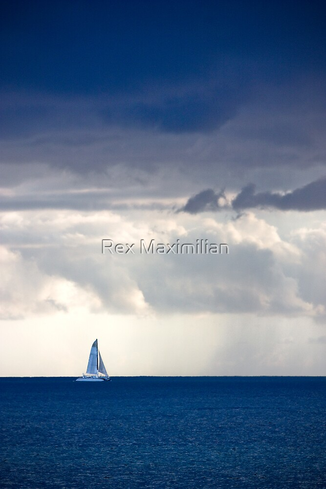 Sailin', Sailin' Away... by Rex Maximilian