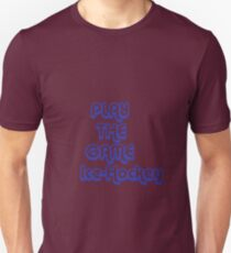 play the game T-Shirt