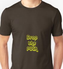 drop the puck T-Shirt