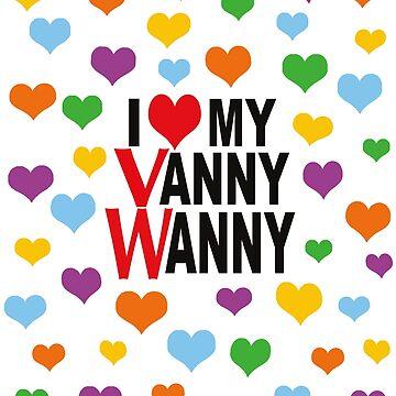 I Love my Vanny Wanny with Hearts by MyLovelyVan
