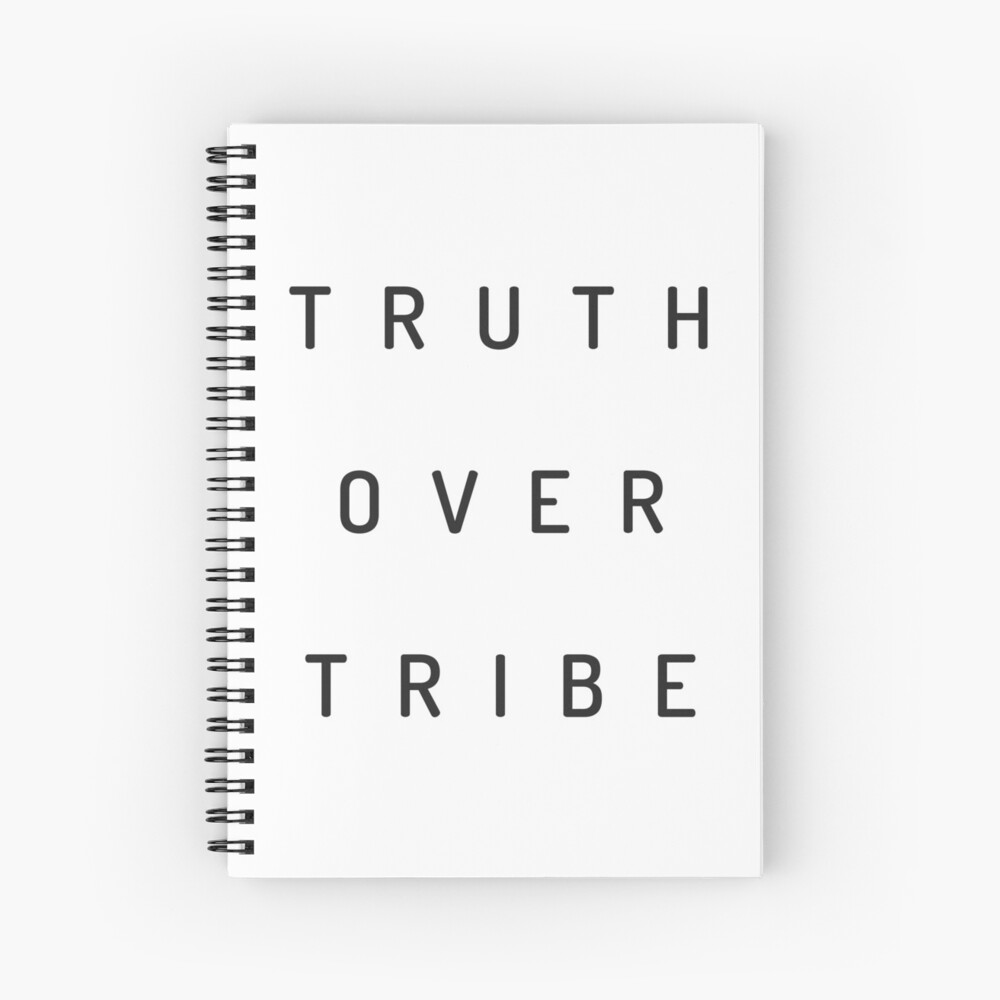 Truth Over Tribe Spiral Notebook