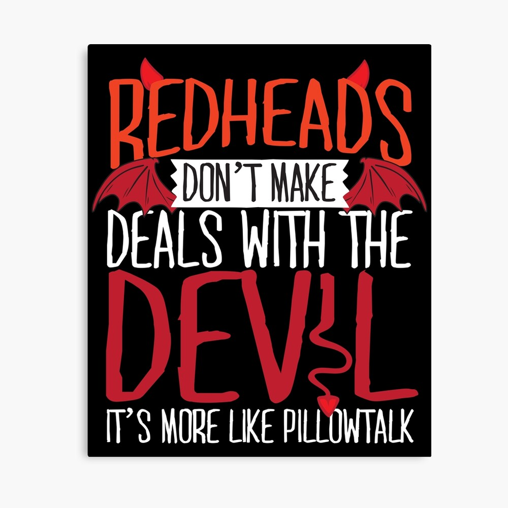 Redheads Don T Make Deals With The Devil Poster By Thingsandthings Redbubble