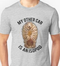 My Other Car is an Isopod Unisex T-Shirt