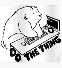 Do the Thing Bear - UNIX Poster