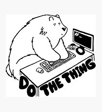 Do the Thing Bear - UNIX Photographic Print