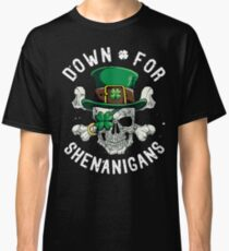 Down for Shenanigans T shirt St Patricks Day Funny Skull Tee Classic T-Shirt