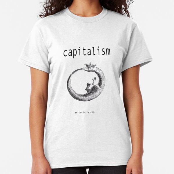 Capitalism is an Ouroboros Classic T-Shirt