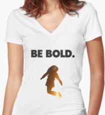 Be Bold. Women's Fitted V-Neck T-Shirt