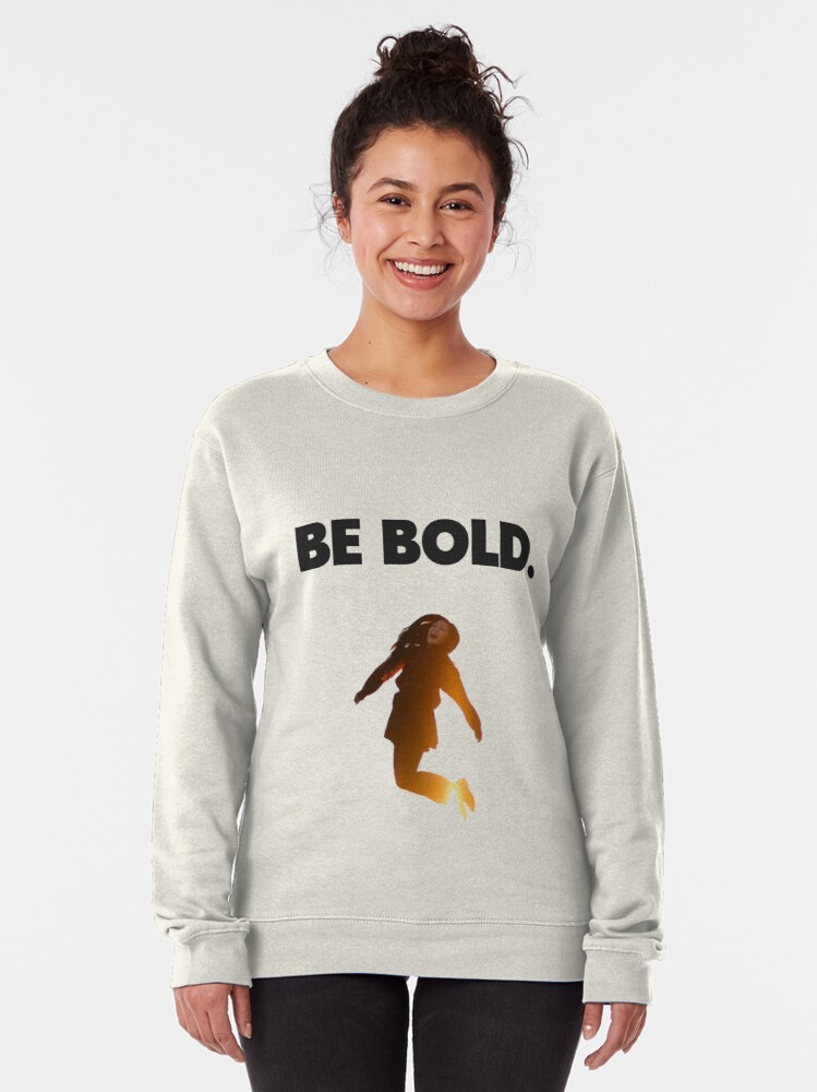 Alternate view of Be Bold. Pullover Sweatshirt
