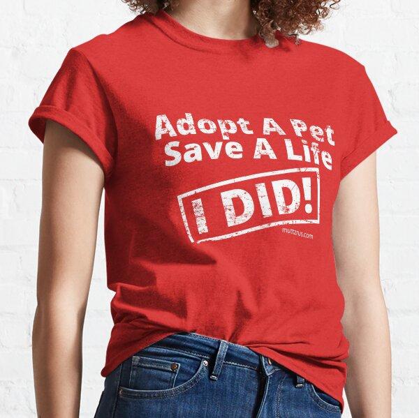Adopt a Pet (White Text) Classic T-Shirt