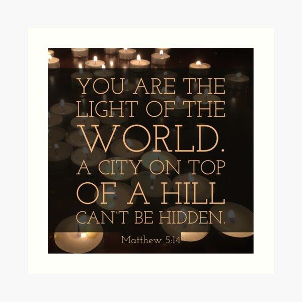 Light of the World - Verse Image from Matthew 5:14 Art Print
