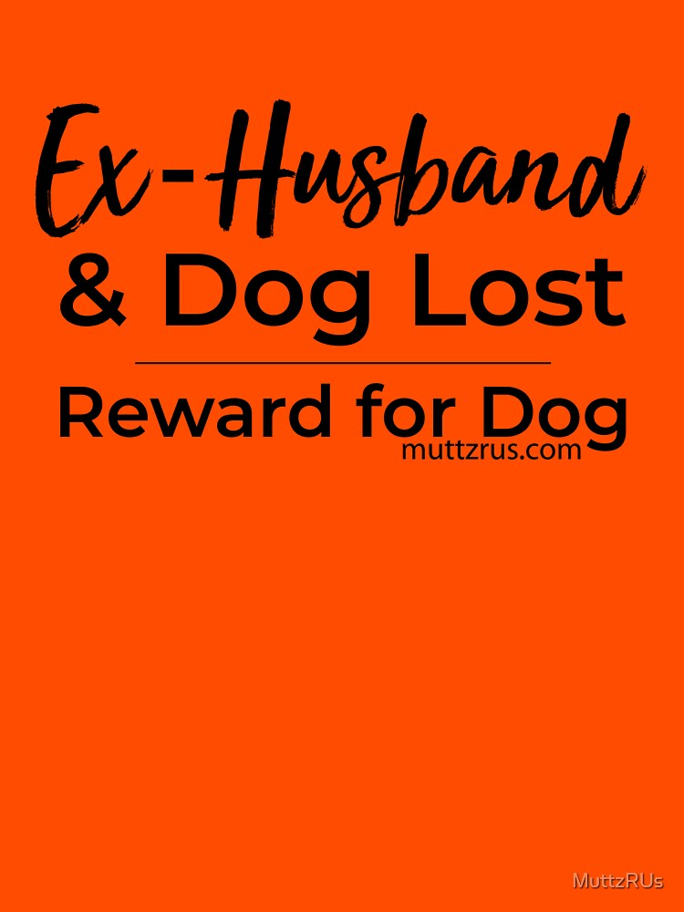 Ex-Husband Lost (Black Text) by MuttzRUs