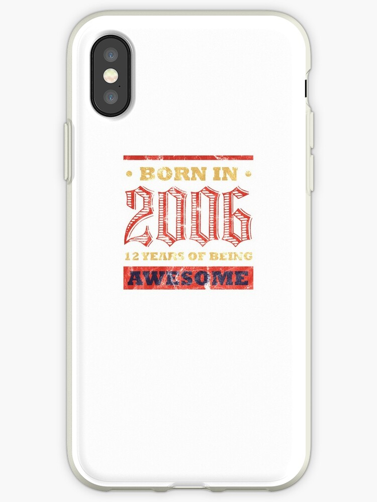 huge discount 2aa2c 406e1 '12 Year Old Birthday Gift - Born In 2006 BDay Present' iPhone Case by  Blazesavings