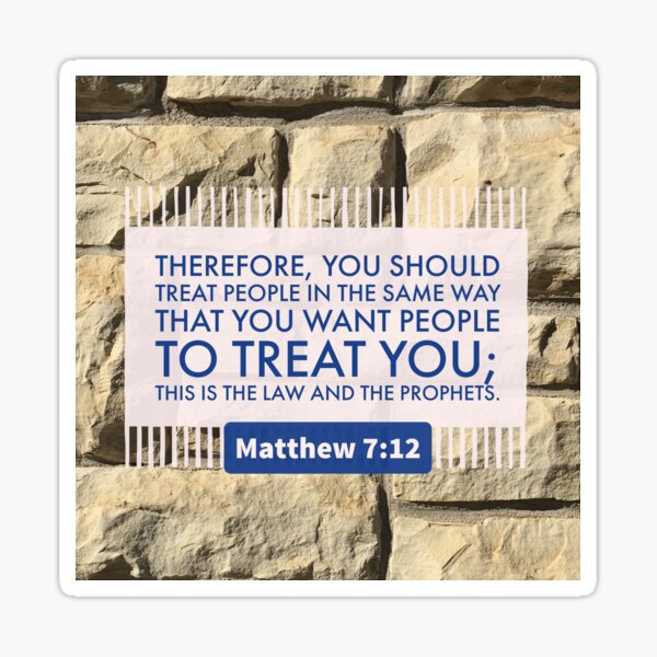Treat People in the Same Way - Verse Image from Matthew 7:12 Sticker