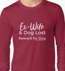 Ex-Wife Lost (White Text) Long Sleeve T-Shirt