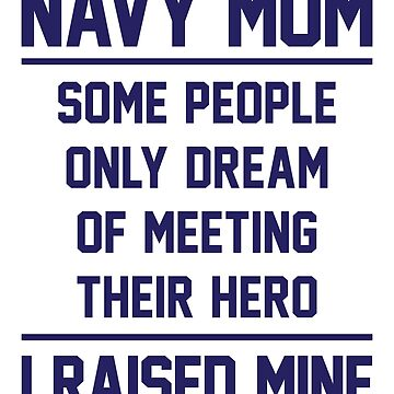 Navy Mom Raised A Hero - Blue by anthonymzubia