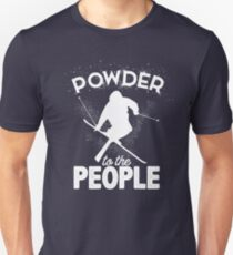 Powder To The People Shirt Mountain Alpine Skiing Gear in Blue Unisex T-Shirt