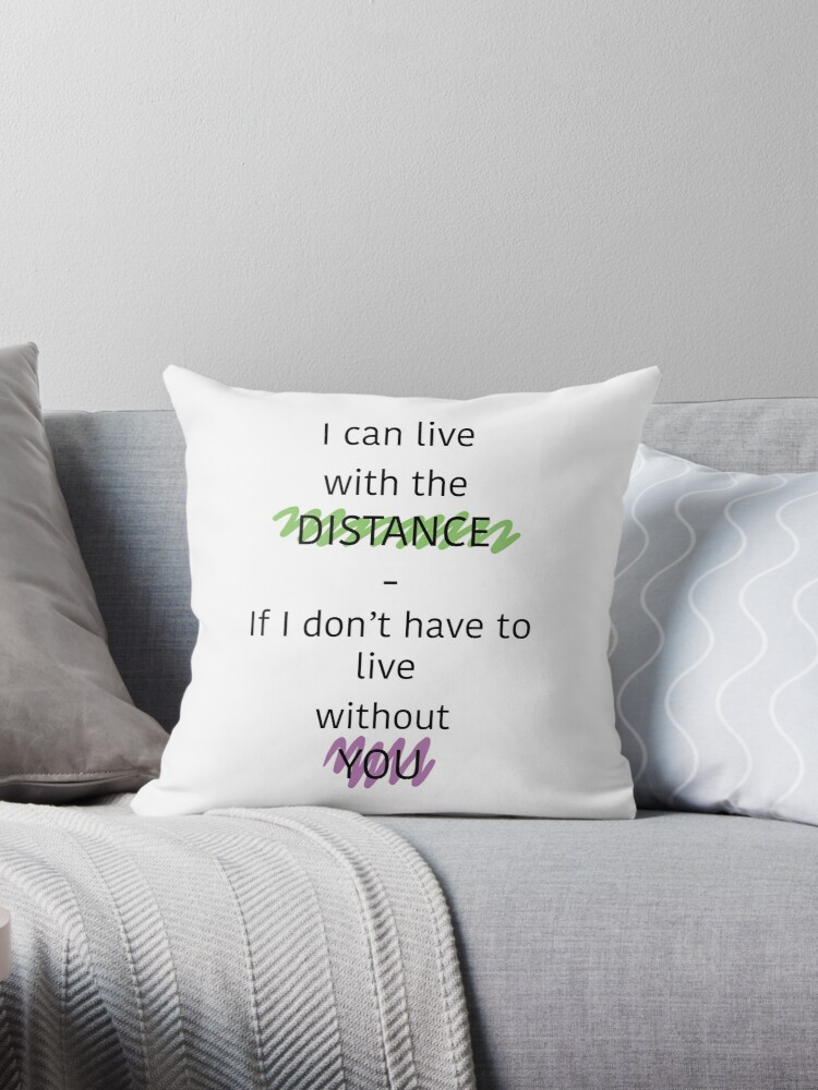 Long Distance Relationship Pillow.Long Distance Relationship Quote Throw Pillow By Alicia Adams