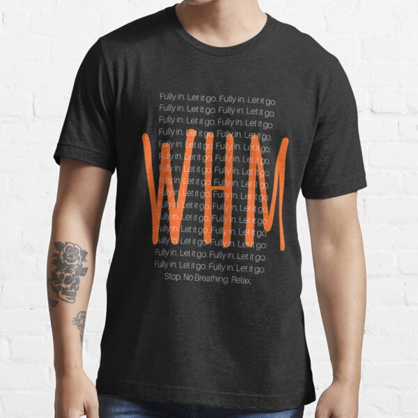 Wim 'Iceman' Hof Method Inspired Gear And Apparel - Breathe Fully In, Let Go.  Essential T-Shirt