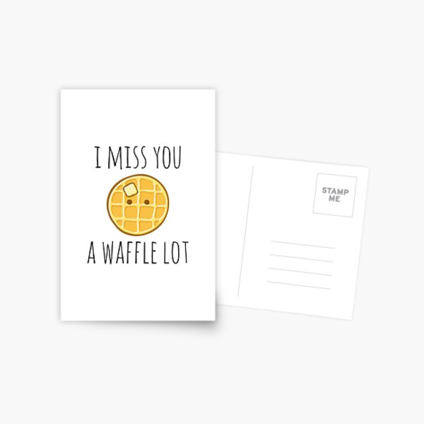 I Miss You A Waffle Lot Postcard