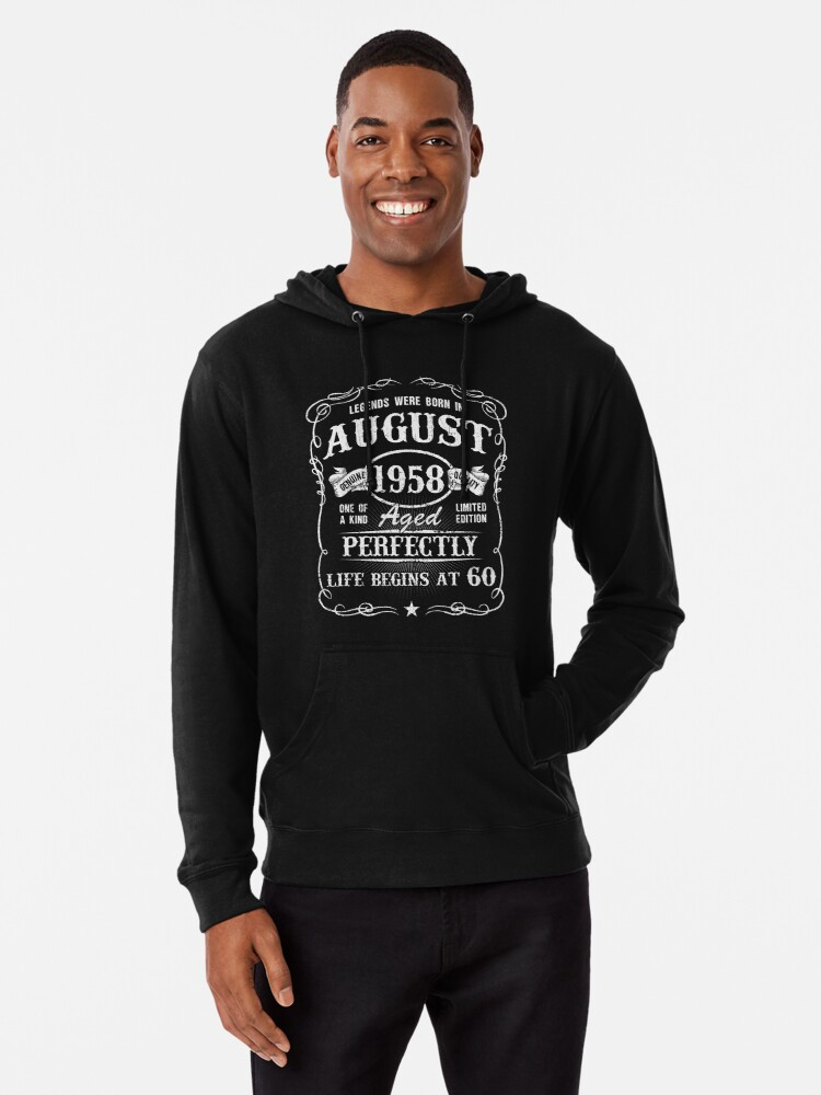 a019cc4f1 Born in August 1958 - legends were born in August Lightweight Hoodie Front.  product-preview