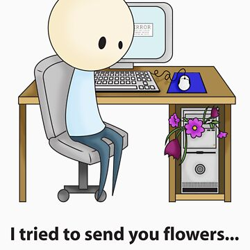 I tried to send you flowers... by onihime