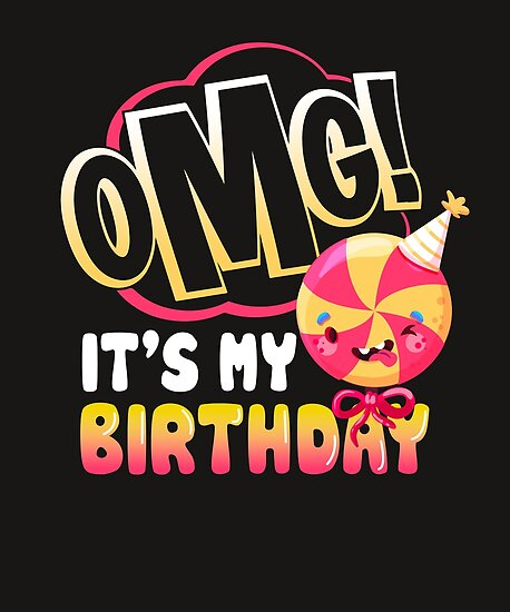OMG Its My Birthday Emoji T Shirt Hoohie Sweatshirt Kids Gift Idea