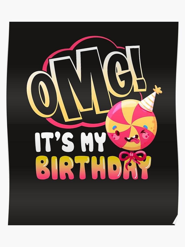 OMG Its My Birthday Emoji T Shirt Hoohie Sweatshirt Kids Gift Idea Poster