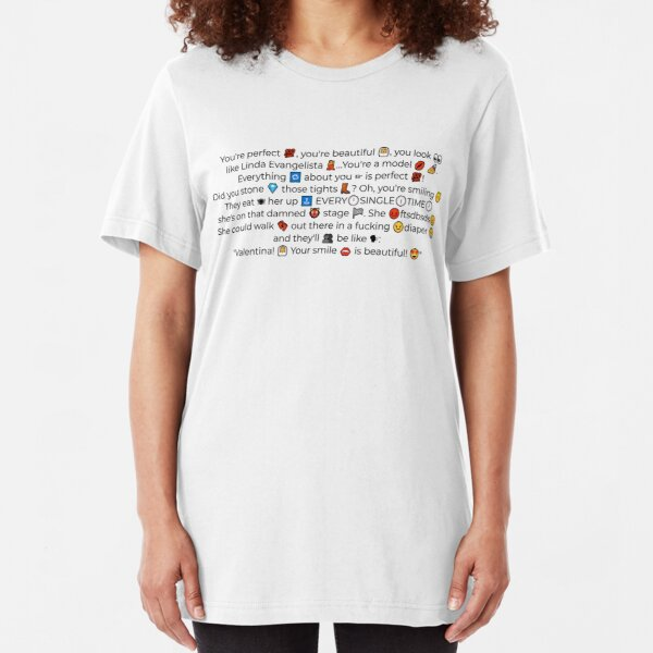You're perfect  Slim Fit T-Shirt