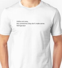 """Haikus are easy. But sometimes they don't make sense. Refrigerator"" Unisex T-Shirt"