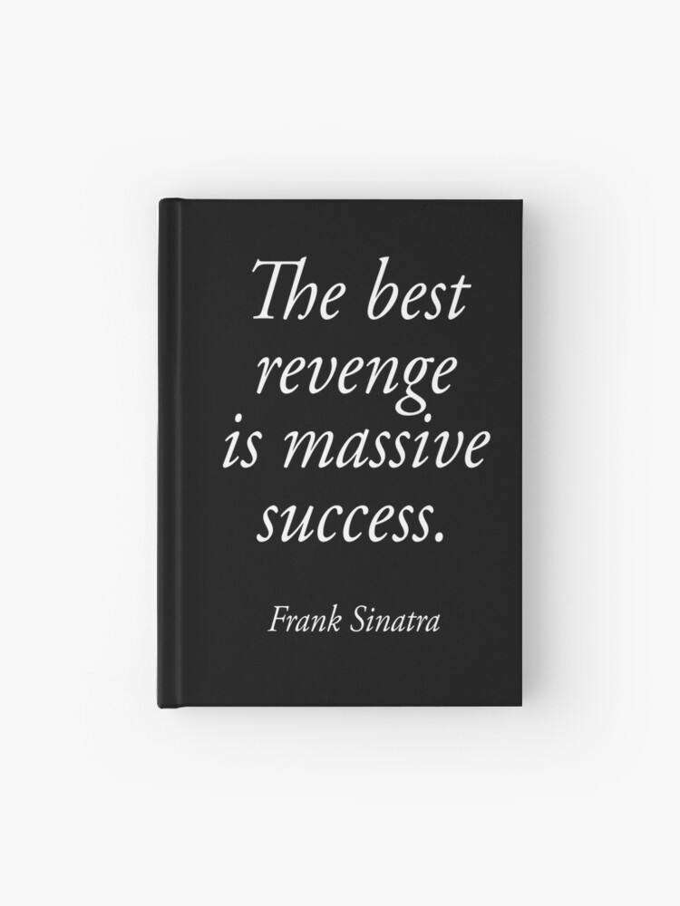 SINATRA, Frank Sinatra, The best revenge is massive success  ON BLACK |  Hardcover Journal