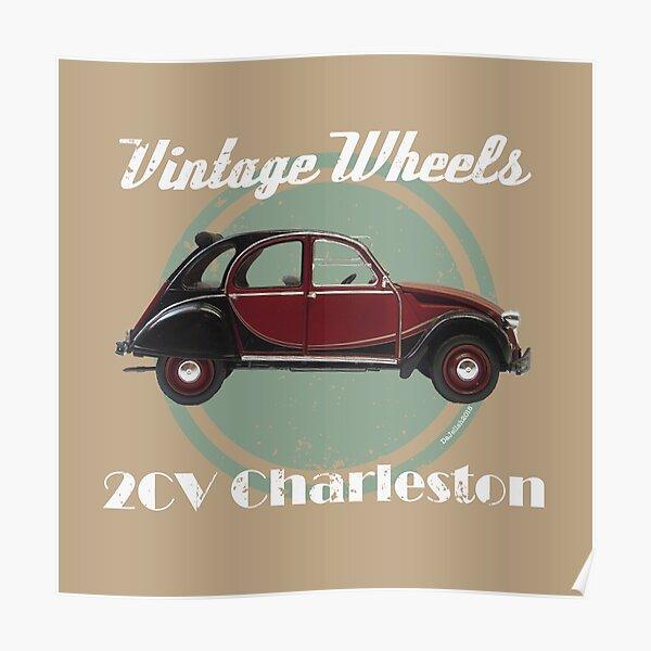 Roues Vintage - Citroën 2CV Charleston Poster