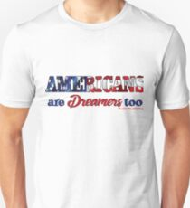PRO TRUMP | Americans are Dreamers too Unisex T-Shirt