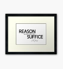 reason alone does not suffice - carl jung Framed Print