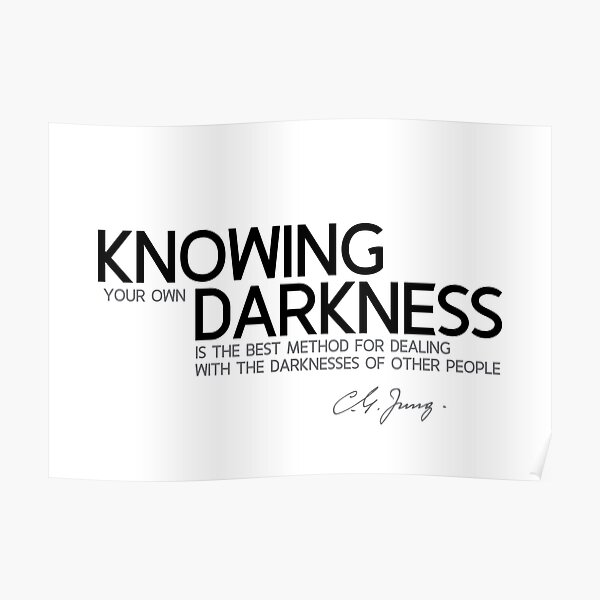 knowing your own darkness - carl jung Poster