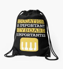 Education is Important Keyboard Is Importanter Musician Gift Drawstring Bag