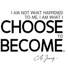 what I choose to become - carl jung by razvandrc