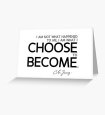 what I choose to become - carl jung Greeting Card