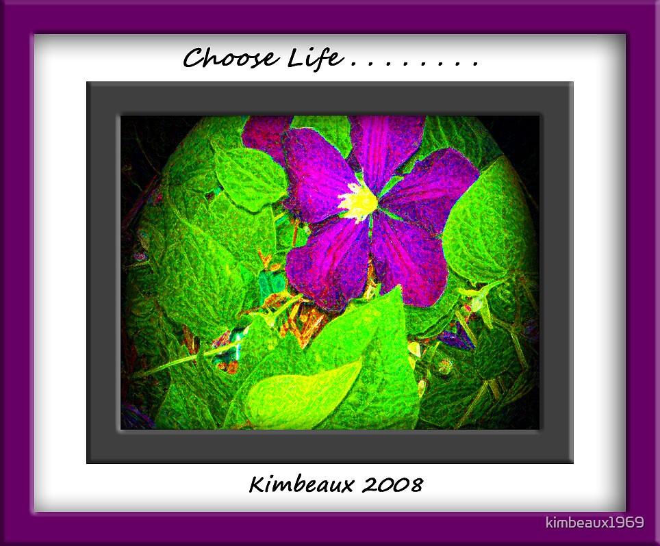 Choose Life by kimbeaux1969