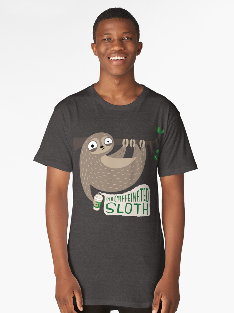 Caffeinated Sloth Long T-Shirt Front