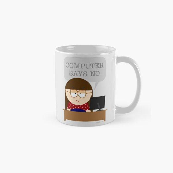 Computer says no Classic Mug