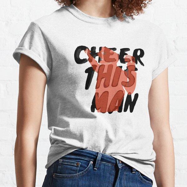 Cheer This Man!! Classic T-Shirt
