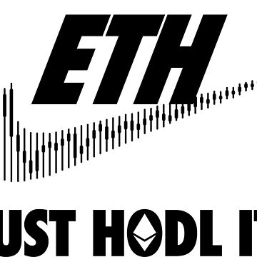 Ethereum. Just HODL it. by badsector