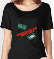 Video Killed the Video Star Women's Relaxed Fit T-Shirt