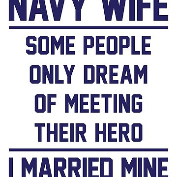 Navy Wife Married A Hero - Blue by anthonymzubia