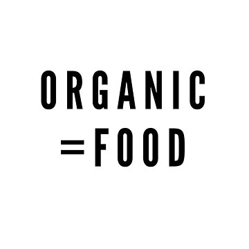 Organic equals food by hapibubble