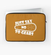 Just Say No To Gears Laptop Sleeve